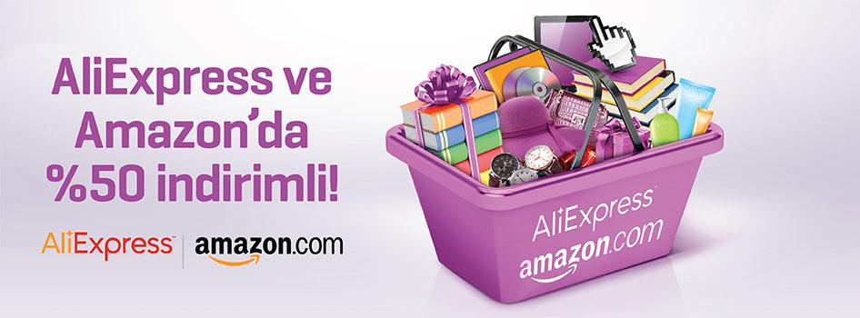 Aliexpress ve Amazon alışverişleriniz %50 indirimli!