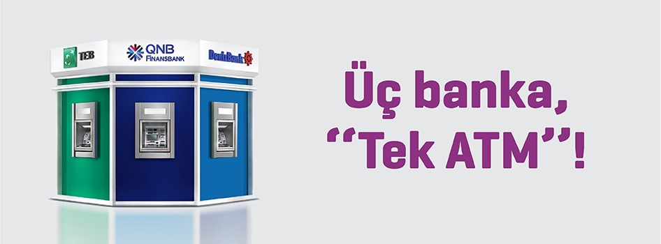 "Üç banka, ""Tek ATM""!"