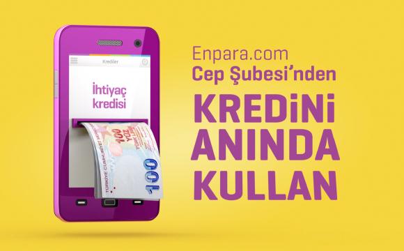 Enpara.com'luların ihtiyaç kredisi şimdi de cep şubede!